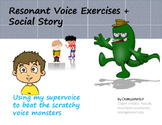Resonant Voice Exercises and Social Story (Voice Therapy T