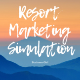 Resort Marketing Simulation Semester Project Bundle