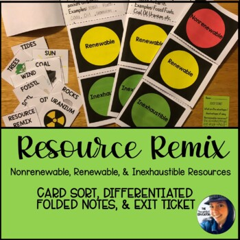 Resource Remix: Nonrenewable, Renewable, & Inexhaustible