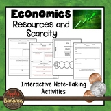 Resources and Scarcity - Economics Interactive Note-taking