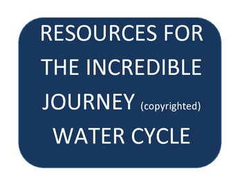 Resources for The Incredible Journey (copyrighted) Water C