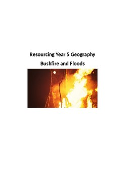 Resourcing Grade 5 Geography - Fire and Flood