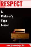 Respect: A Children's Yoga Lesson