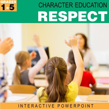 Respect | Character Education Interactive Powerpoint