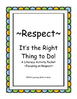 RESPECT: It's the Right Thing to Do! ~ A Literacy Packet F