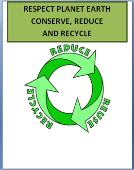Respect Planet Earth-Conserve,Recycle and Slow Climate Change