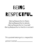 Respect :being respectful to self, adults, peers, and enviroments