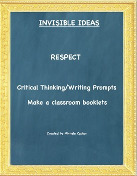 Respect is... Invisible Ideas critical and creative thinking and writing prompts