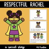 Respectful Rachel: A Social Story