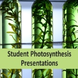 Photosynthesis Student Presentations