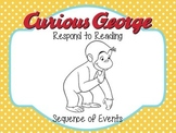 Respond to Reading: Curious George
