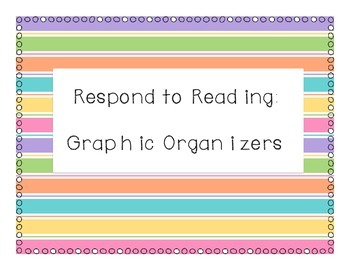 Respond to Reading: Graphic Organizers