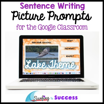 Respond to a Picture Prompt LAKE THEME Sentence Writing for the Google Classroom