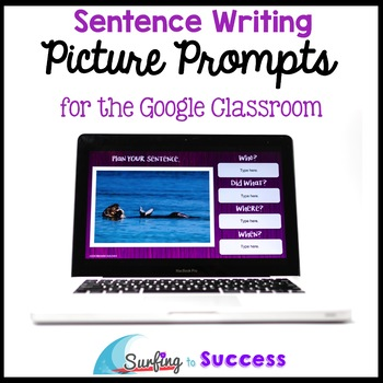 Respond to a Picture Prompt Sentence Writing for the Google Classroom