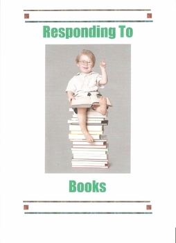 Reading Comprehension - Responding To Books and Stories - Yearlong Activities