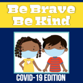 Responding to COVID19: Be Brave and Kind