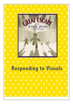 Responding to Visuals - Great Escape City Zoo