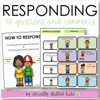 SOCIAL SKILLS: Conversation~ Responding To Others Questions and Comments