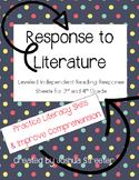Response to Literature: Leveled Independent Reading Sheets for 3rd & 4th Grade