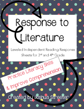 Response to Literature: Leveled Independent Reading Sheets