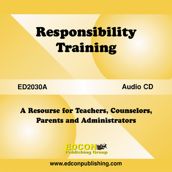 Responsibility Training Resource for Teachers, Counselors, Parents, Administors