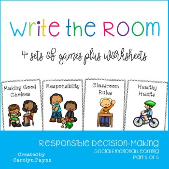 Responsible Decision-Making Part 5:  Write the Room Plus W