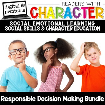 Responsible Decision Making - Social & Emotional Learning Lessons