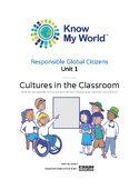 Responsible Global Citizens: Unit 1 - Cultures in the Classroom