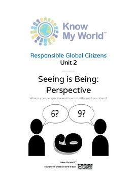 Responsible Global Citizens: Unit 2 - Seeing is Being