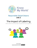 Responsible Global Citizens: Unit 3 - The Impact of Labeling