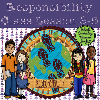 Responsible Kids are Dependable, Honest & Humble Classroom Lesson: 3-5