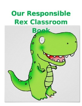 Responsible Rex - A lesson on Responsibility and Respect