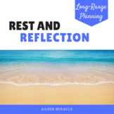Rest and Reflection {A Guide to Reflecting and Planning Over the Summer}