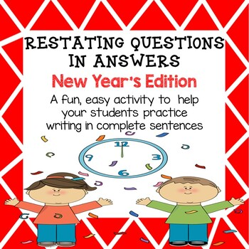 Restating Questions: New Year's Edition (Answering in Complete Sentences)