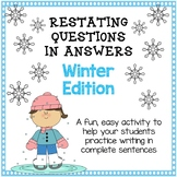 Restating Questions: Winter Edition (Answering in Complete