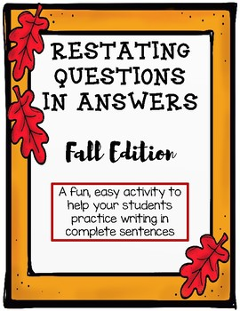 Restating Questions: Fall/Autumn Edition (Answering in Complete Sentences)