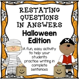Restating Questions: Halloween Edition (Answering in Complete Sentences)