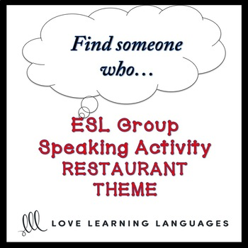 Restaurants: ESL - ELL Group Speaking Activity:  Find someone who…