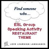 Restaurants: ESL - ELL Group Speaking Activity:  Find some