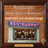 Restaurants - renaissance or recession?  ESL adult business conversation power-p