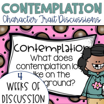 Restorative Circles Daily Character Trait Discussions on Contemplation {Edit..}