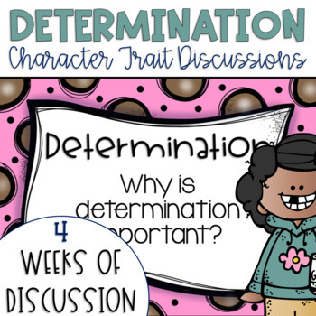Restorative Circles Daily Character Trait Discussions on Determination {Edit..}