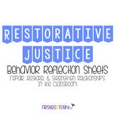 Restorative Justice Behavior Reflection Sheets