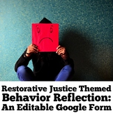 Restorative Justice Themed Behavior Reflection: An Editable Google Form