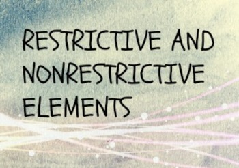 Restrictive and Nonrestrictive Elements in a Sentence