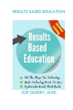 Results Based Education: Technology, Set the stage, quick start guide.
