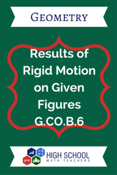Results of Rigid Motion on Given Figures Lesson Plans G.CO.B.6