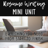 Resume Writing Unit: Everything your students need, from start to finish!