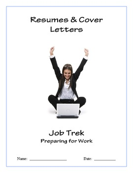 Resumes & Cover Letters - Job Trek: Preparing for Work
