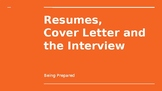 Resumes, Cover letters and Interviews:  Being Prepared